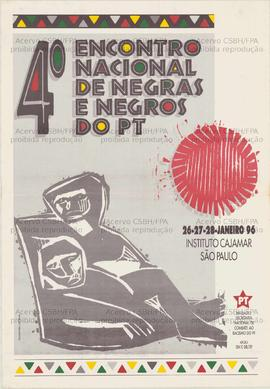4o. Encontro Nacional de Negras e Negros do PT. (26 a 28 jan. 1996, Cajamar (SP)).